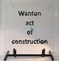 Wanton act of Construction